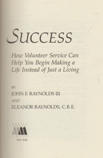 Beyond Success - How Volunteer Service Can Help You Begin Making a Life Instead of Just a Living