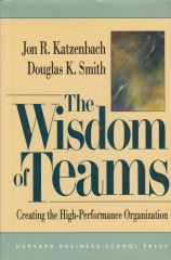 The Wisdom of Teams - Creating the High-performance Organization