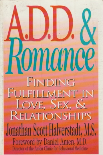 A.d.d. & romance - finding fulfillment in love, sex, & relationships