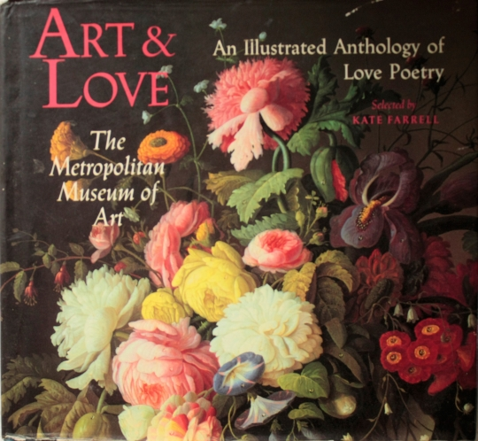 Art & Love - the Metropolitan Museum of Art - An Illustrated Anthology of Love Poetry -