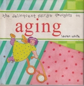 The Delinquent Fairy's Thoughts on Aging