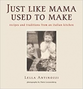 Just Like Mama Used to Make - Recipes and Traditions an Italian Kitchen