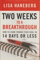 two weeks to a breakthrough - how to zoom toward your goal in 14 days or less