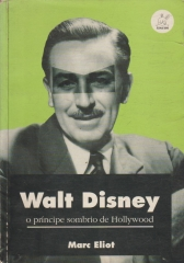 walt disney - o príncipe sombrio de hollywood