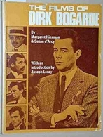 The Films of Dirk Bogarde - with An Introduct by Joseph Losey