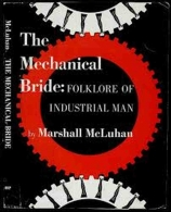 The Mechanical Bride - Folklore of Industrial Man