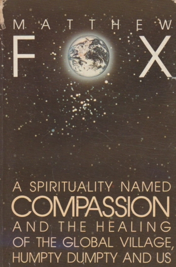 A spirituality named compassion and the healing of the global village, Humpty Dumpty and us