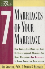 The Seven Marriages of Your Marriage - How Couples Can Make Love Last by Understanding and Managing the Many Marriages--and Divorces--in Every Committed Relationship