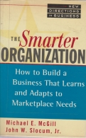 The Smarter Organization - How to Build a Business That Learns and Adapts to Marketplace Needs