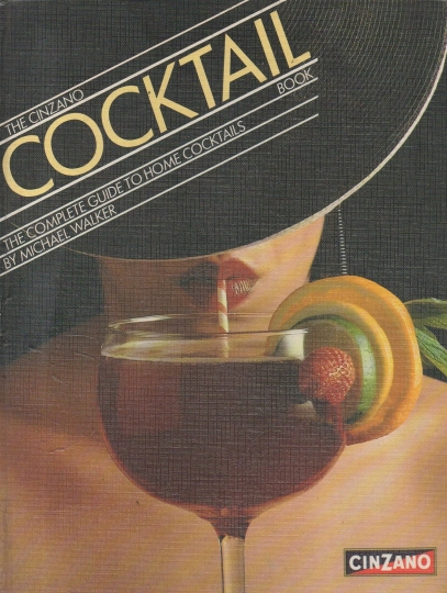 The Cinzano Cocktail Book - The Complete Guide to Home Cocktails
