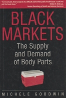 black markets - the supply and demand of body parts