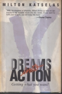 Dreams Into Action Getting what You Want!