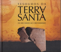 tesouros da terra santa do rei david ao cristianismo