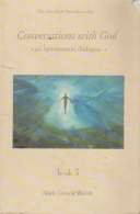 conversations with god - an uncommon dialogue - book 3