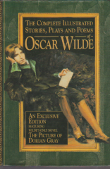 the complete illustrated stories, plays and poems of oscar wilde- an exclusive edition - featuring wildes´s only novel the picture of dorian gray