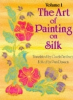 The Art of Painting on Silk - vol 1