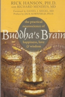Buddha\'s Brain: The Practical Neuroscience of Happiness, Love and Wisdom