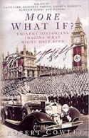 More What If? Eminent Historians Imagine Might Have Been