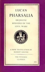 Lucan Pharsalia Dramatic Episodes of the Civil Wars