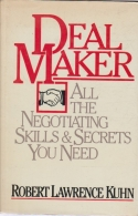 Dealmaker - All the Negotiating Skills and Secrets You Need