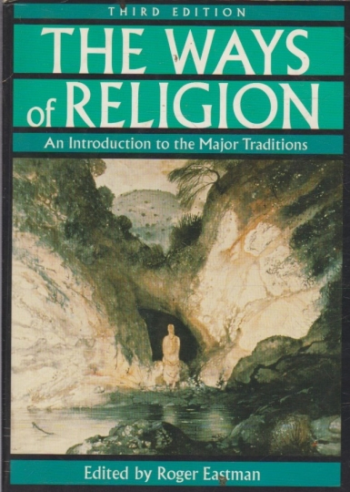 The Ways of Religion - An Introduction to the Major Traditions