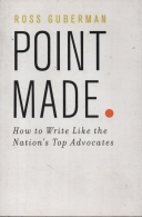 Point Made - How to Write Like the Nation's Top Advocates