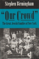 Our Crowd - The Great Jewish Families of New York