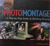 Photomontage - A Step-by-step Guide to Building Pictures