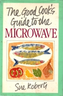 the good cook's guide to the microwave