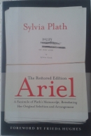 Ariel - The Restored Edition: A Facsimile of Plath's Manuscript, Reinstating Her Original Selection and Arrangement