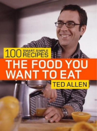 The Food You Want to Eat - 100 Smart, Simple Recipes