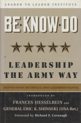 Be * Know * Do, Adapted the Official Army Leadership Manual - Leadership the Army Way