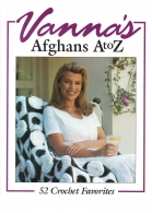 vanna's afghans a to z 52 crochet favorites