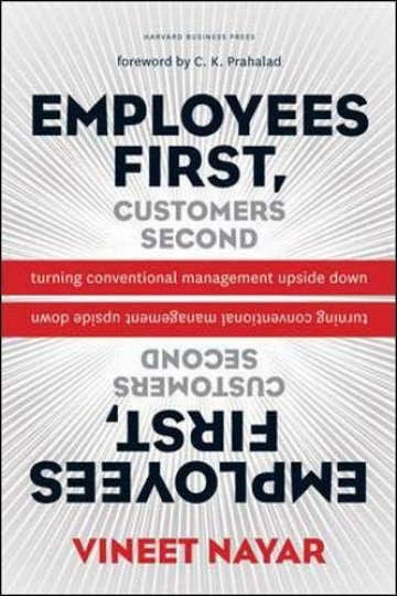 Employees First, Customers Second - Turning Conventional Management Upside Down
