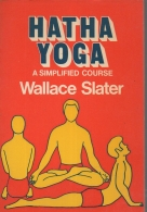 Hatha Yoga: A Simplified Course