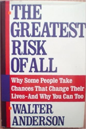 The Greatest Risk of All