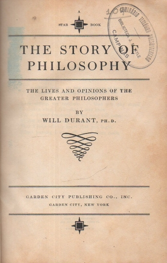 The story of philosophy - the lives and opinions of the grater philosophers