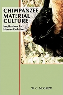 Chimpanzee Material Culture - Implications for Human Evolution