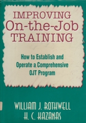Improving on-the-job training - how to establish and operate a comprehensive OJT program