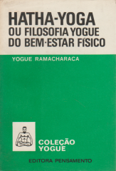Hatha-yoga Ou Filosofia Yogue do Bem-estar Físico